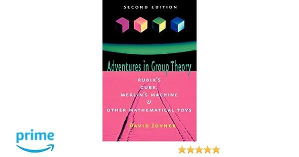 Adventures in Group Theory: Rubik's Cube, Merlin's Machine