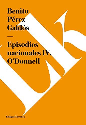 Episodios nacionales IV. O'Donnell por Benito Pérez Galdós