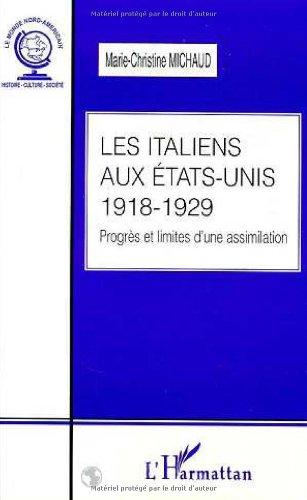 Les Italiens aux Etats-Unis : Progrès et limites d'une assimilation, 1918-1929