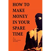 How to Make Money in Your Spare Time (English Edition)