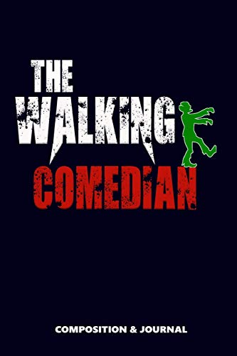 The Walking Comedian: Composition Notebook, Funny Scary Zombie Birthday Journal for Comedy Comedians to write on (Filme Halloween-komödie De)