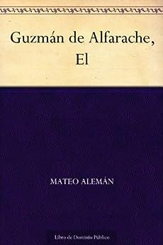 Guzmán De Alfarache, El por Mateo Alemán Gratis