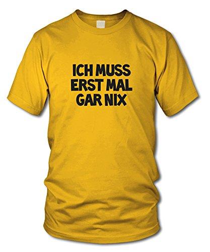 shirtloge - ICH MUSS ERST MAL GAR NIX - FUN T-Shirt - KULT - in verschiedenen Farben - Größe S - XXL Gelb