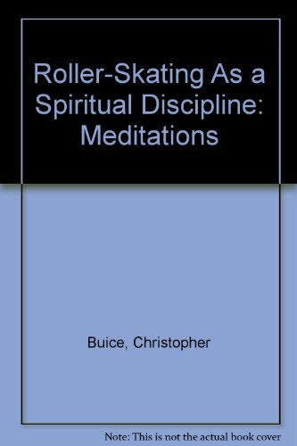 Roller-Skating As a Spiritual Discipline: Meditations by Christopher Buice (2001-11-02) par Christopher Buice