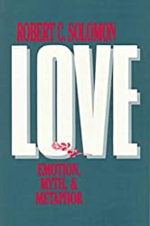 Love: Emotion, Myth and Metaphor