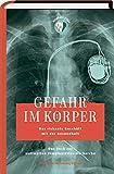 Gefahr im Körper. Das riskante Geschäft mit der Gesundheit. #Implant Files - Katrin Langhans, Frederik Obermaier, Vivien Timmler