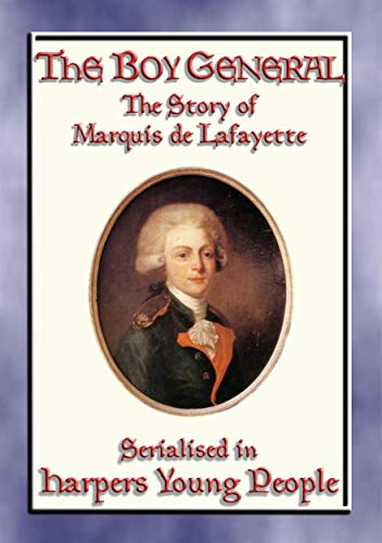e Story of Marquis de Lafayette (English Edition) ()