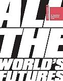 La Biennale di Venezia. 56ª Esposizione internazionale d'arte. All the world's futures. Ediz. inglese