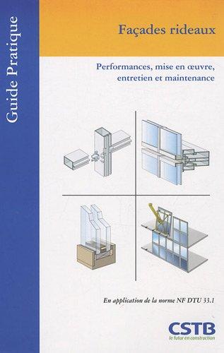 Façades rideaux : Performances, mise en oeuvre, entretien et maintenance