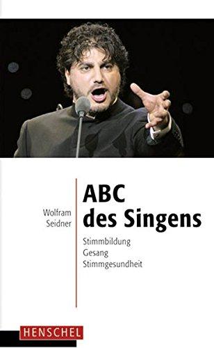 ABC des Singens. Stimmbildung, Gesang, Stimmgesundheit