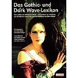 Das Gothic- und Dark Wave-Lexikon. Das Lexikon der Schwarzen Szene - von Ambient bis Industrial. von Neofolk bis Future Pop und von Goth-Rock bis Black-Metal