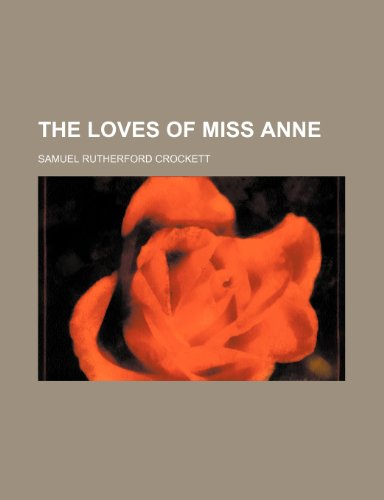 The loves of Miss Anne