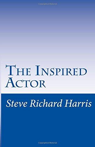The Inspired Actor by Steve Richard Harris (2016-06-30)