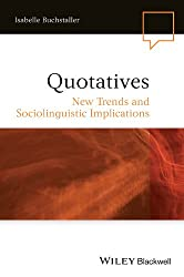 Quotatives: New Trends and Sociolinguistic Implications (Language in Society)