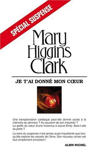 Je T'Ai Donne Mon Coeur (Collections Litterature) by Clark, Mary Higgins (2009-05-01)
