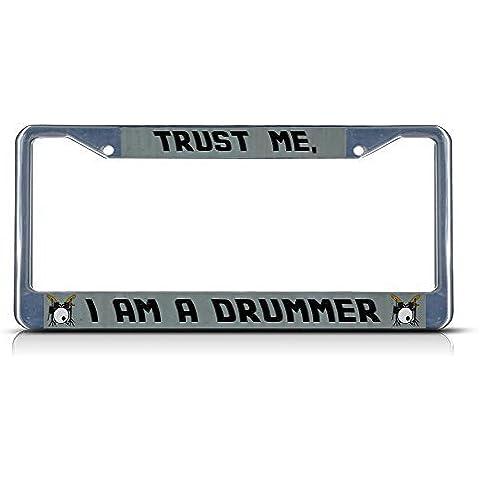 Trust Me Sono un batterista Chrome targa tag Frame Holder
