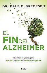 El fin del Alzheimer (Colección Vital): El primer programa para prevenir y revertir el deterioro cognitivo (Spanish Edition)