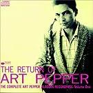 The Return of Art Pepper: The Complete Art Pepper Aladdin Recordings: Volume 1 by Art Pepper
