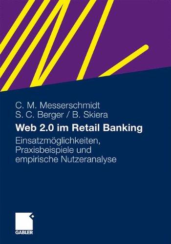 Web 2.0 im Retail Banking: Einsatzmöglichkeiten, Praxisbeispiele und empirische Nutzeranalyse (German Edition)