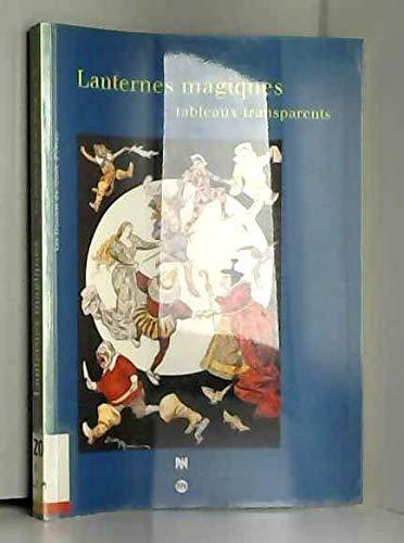 Lanternes magiques: Tableaux transparents : 18 septembre 1995 - 7 janvier 1996, Musée d'Orsay