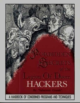 Forbidden Secrets of the Legion of Doom Hackers by Salacious Crumb (1992) Paperback