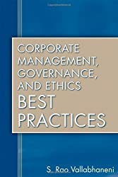 Corporate Management, Governance, and Ethics Best Practices by S. Rao Vallabhaneni (2008-02-08)