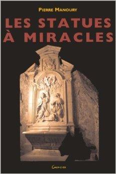 Les statues  miracles de Manoury ( 1 dcembre 1999 )