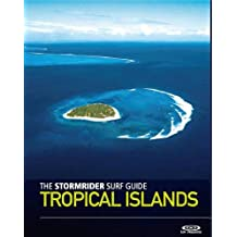 The stormrider surf tropical islands (Stormrider Surf Guides)
