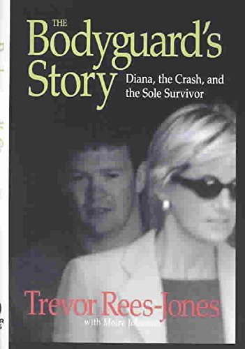 [The Bodyguard's Story: Diana, the Crash, and the Sole Survivor] (By: Trevor Rees-Jones) [published: March, 2000]