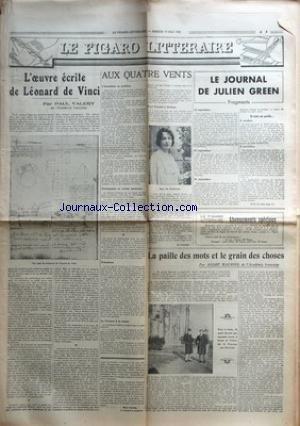 FIGARO LITTERAIRE (LE) du 13/05/1939 - L'OEUVRE ECRITE DE LEONARD DE VINCI PAR PAUL VALERY DE L'ACADEMIE FRANCAISE - AUX QUATRE VENTS - L'ACADEMIE SE MOBILISE - DICTIONNAIRE ET VACHES LANDAISES - PRESIDENTS - LA CRITIQUE A LA MESSE - PAUL CLAUDEL A ORLEANS - LA GIROUETTE - LE JOURNAL DE JULIEN GREEN - FRAGMENTS - 12 SEPTEMBRE - 16 SEPTEMBRE - 19 SEPTEMBRE - SI TOUT EST PERDU... - 2 OCTOBRE - 6 NOVEMBRE - LA PAILLE DES MOTS ET LE GRAIN DES CHOSES PAR ANDRE MAUROIS, DE