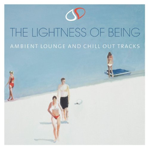 The Lightness Of Being - Ambient And Chill Out Tracks