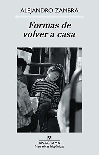 Formas de volver a casa (Narrativas hispánicas) por Alejandro Zambra
