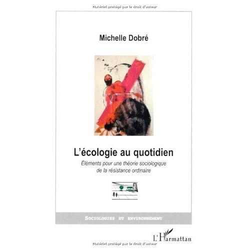 L'écologie au quotidien. : Eléments pour une théorie sociologique de la résistance ordinaire (Sociologies et environnement)
