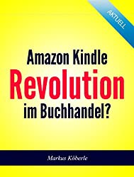 Amazon Kindle Revolution im Buchhandel?