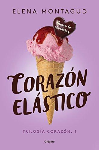 Descargar Libro Corazón elástico (Trilogía Corazón 1) (FICCION) de Elena Montagud