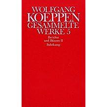 Gesammelte Werke in sechs Bänden: 5: Berichte und Skizzen II