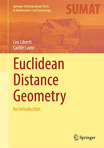Euclidean Distance Geometry: An Introduction (Springer Undergraduate Texts in Mathematics and Technology) (English Edition)