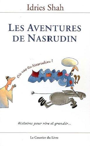 Les aventures de Nasrudin en 3 volumes : Tome 1, Les Exploits de l'incomparable Mulla Nasrudin ; Tome 2 : Les Plaisanteries de l'incroyable Mulla Nasrudin : Histoires pour rires et grandir.