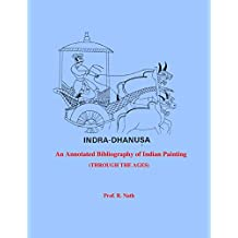 Indra Dhanusa: An Annotated Bibliography of Indian Painting: Through the Ages