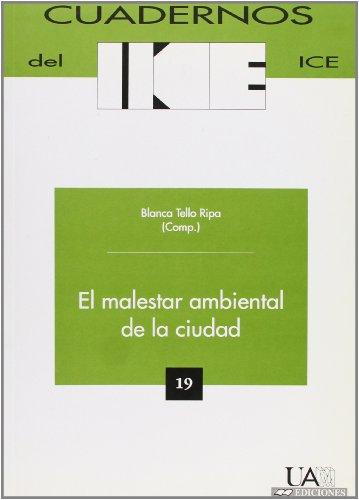 El malestar ambiental de la ciudad. (ICE) por Blanca (Comp.) Tello Ripa
