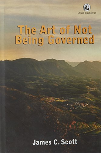 Art of Not Being Governed: An Anarchist History of Upland Southeast Asia