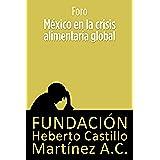 México en la crisis alimentaria global (Foros)