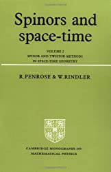 Spinors and Space-Time: Volume 2 - Spinor and Twistor Methods in Space-time Geometry (Cambridge Monographs on Mathematical Physics): Spinor and Twistor Methods in Space-time Geometry Vol 2