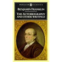 Benjamin Franklin: The Autobiography and Other Writings (Penguin Classics) by Benjamin Franklin (1986-01-01)