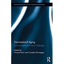 Transnational Aging: Current Insights and Future Challenges (Routledge Research in Transnationalism Book 32) (English Edition)