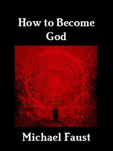 How to Become God (The Hero-God Series Book 2) by [Faust, Michael]