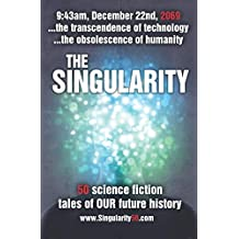 The Singularity: 50 scifi stories exploring the transcendence of technology and the obsolescence of humanity (Create50)