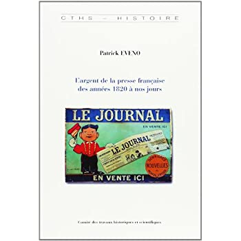 L'argent de la presse française des années 1820 à nos jours