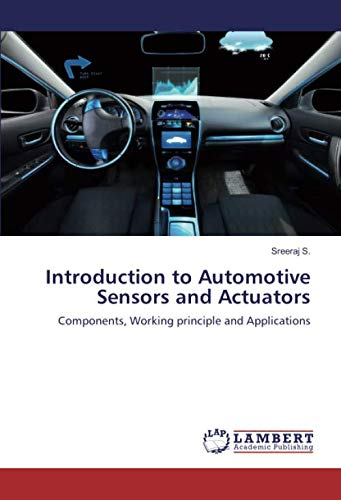 Introduction to Automotive Sensors and Actuators: Components, Working principle and Applications