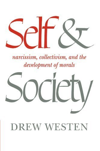 Self and Society: Narcissism, Collectivism, and the Development of Morals by Westen, Drew (1985) Paperback